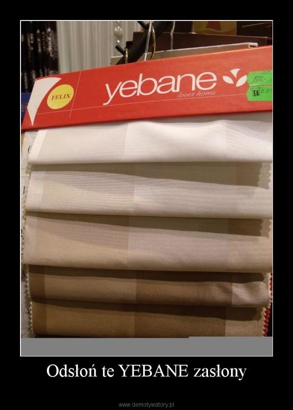 Zasłony Yebane prosto z Hiszpanii